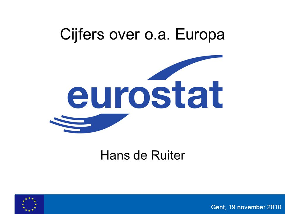 Cijfers over o.a. Europa Hans de Ruiter Gent, 19 november 2010
