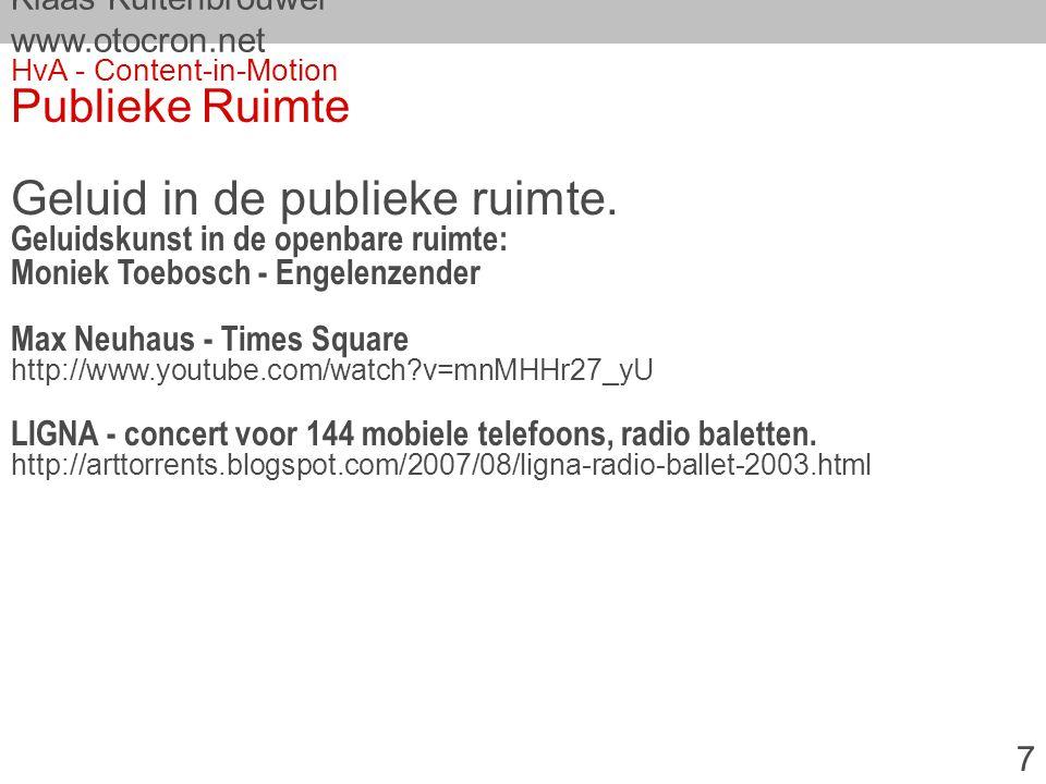 Klaas Kuitenbrouwer www.otocron.net HvA - Content-in-Motion Publieke Ruimte Geluid in de publieke ruimte.
