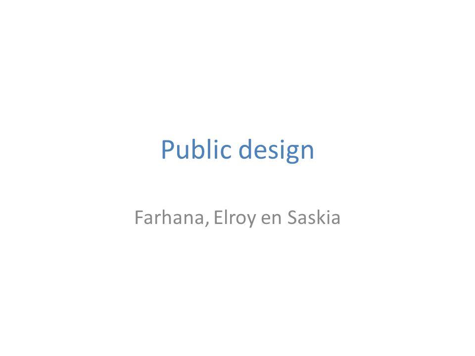 Public design Farhana, Elroy en Saskia
