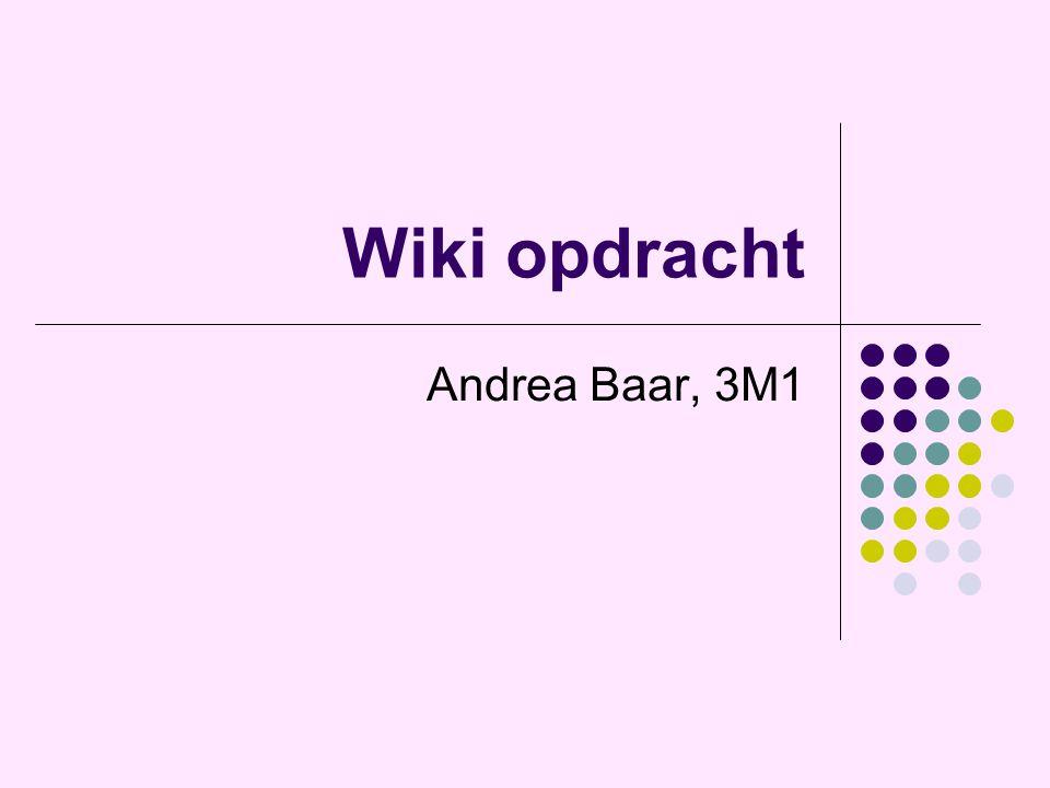 Wiki opdracht Andrea Baar, 3M1
