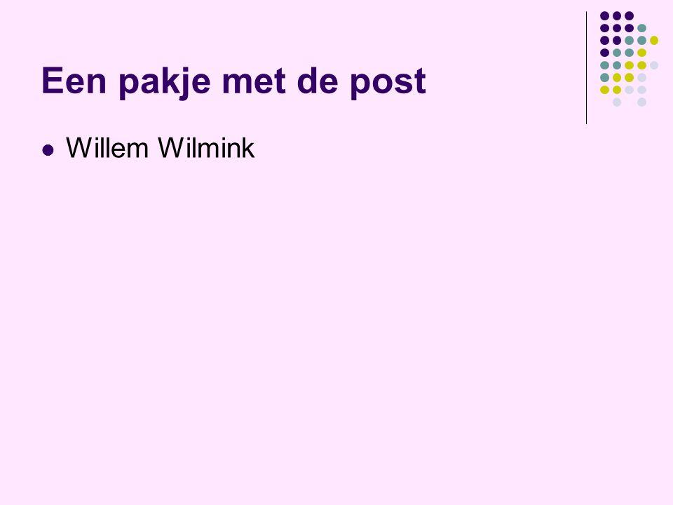 Een pakje met de post Willem Wilmink