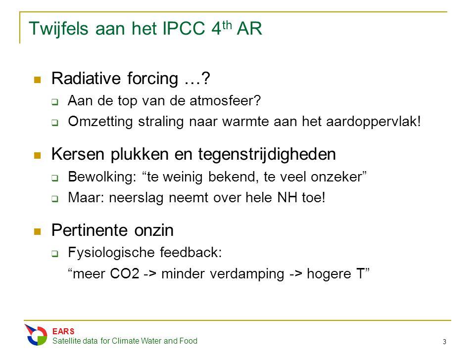 Twijfels aan het IPCC 4 th AR Radiative forcing …?  Aan de top van de atmosfeer?  Omzetting straling naar warmte aan het aardoppervlak! Kersen plukk