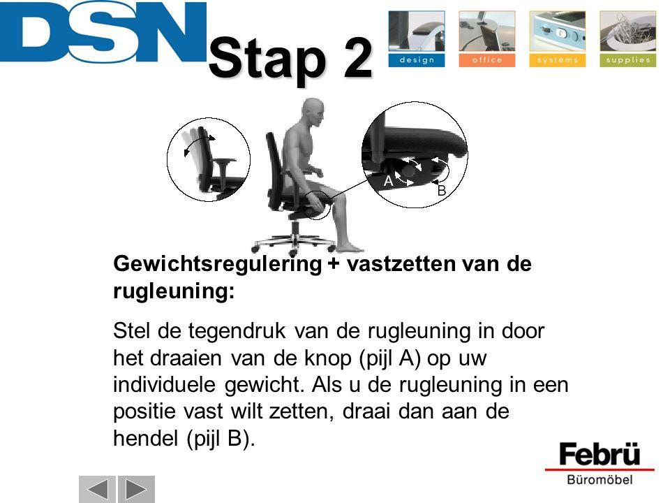 Stap 2 Gewichtsregulering + vastzetten van de rugleuning: Stel de tegendruk van de rugleuning in door het draaien van de knop (pijl A) op uw individue
