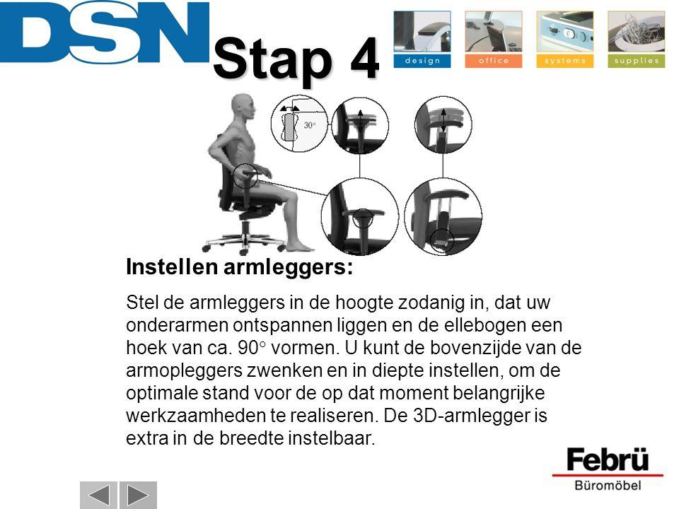 Stap 4 Stap 4 Instellen armleggers: Stel de armleggers in de hoogte zodanig in, dat uw onderarmen ontspannen liggen en de ellebogen een hoek van ca. 9