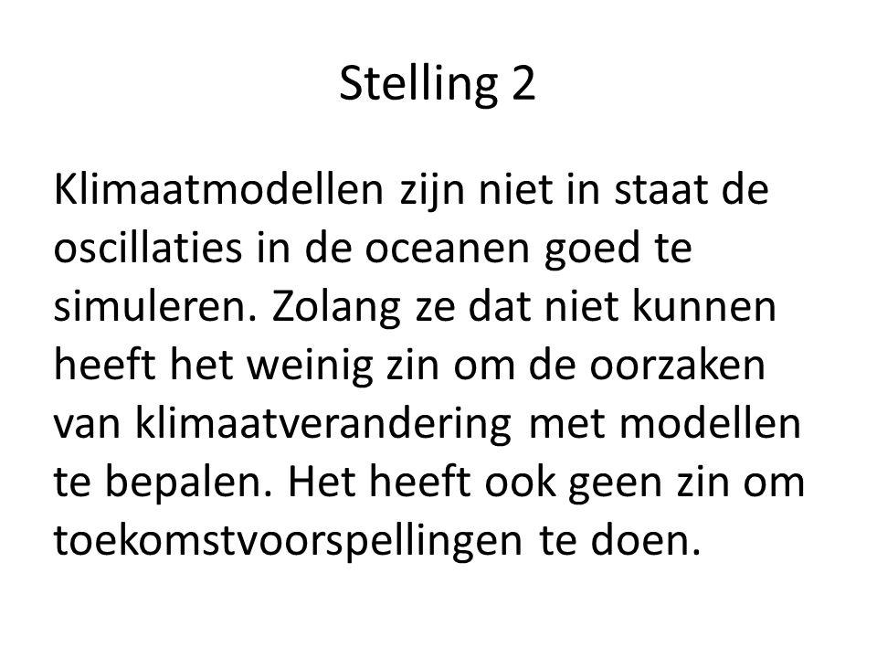 Stelling 2 Klimaatmodellen zijn niet in staat de oscillaties in de oceanen goed te simuleren.