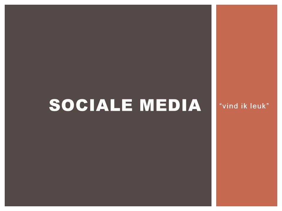 vind ik leuk SOCIALE MEDIA
