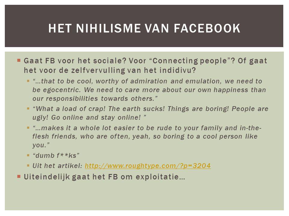  Gaat FB voor het sociale. Voor Connecting people .