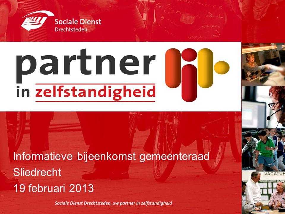 Sociale Dienst Drechtsteden Informatieve bijeenkomst gemeenteraad Sliedrecht 19 februari 2013