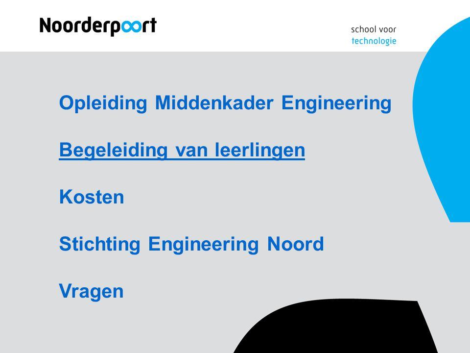 Opleiding Middenkader Engineering Begeleiding van leerlingen Kosten Stichting Engineering Noord Vragen