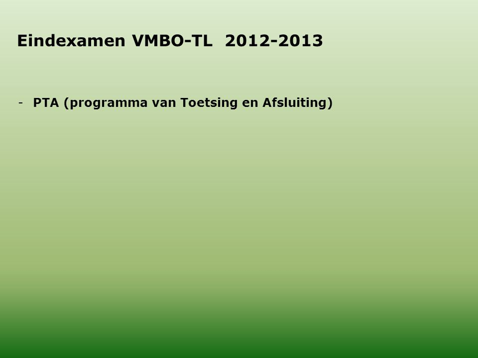 Eindexamen VMBO-TL 2012-2013 -PTA (programma van Toetsing en Afsluiting)