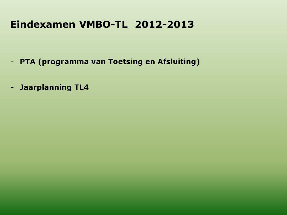 Eindexamen VMBO-TL 2012-2013 -PTA (programma van Toetsing en Afsluiting) -Jaarplanning TL4