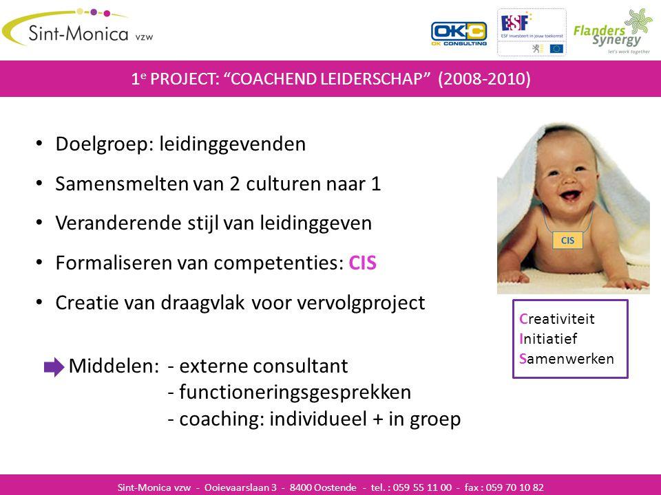 """ZIEKENHUISINFECTIES 1 e PROJECT: """"COACHEND LEIDERSCHAP"""" (2008-2010) Sint-Monica vzw - Ooievaarslaan 3 - 8400 Oostende - tel. : 059 55 11 00 - fax : 05"""