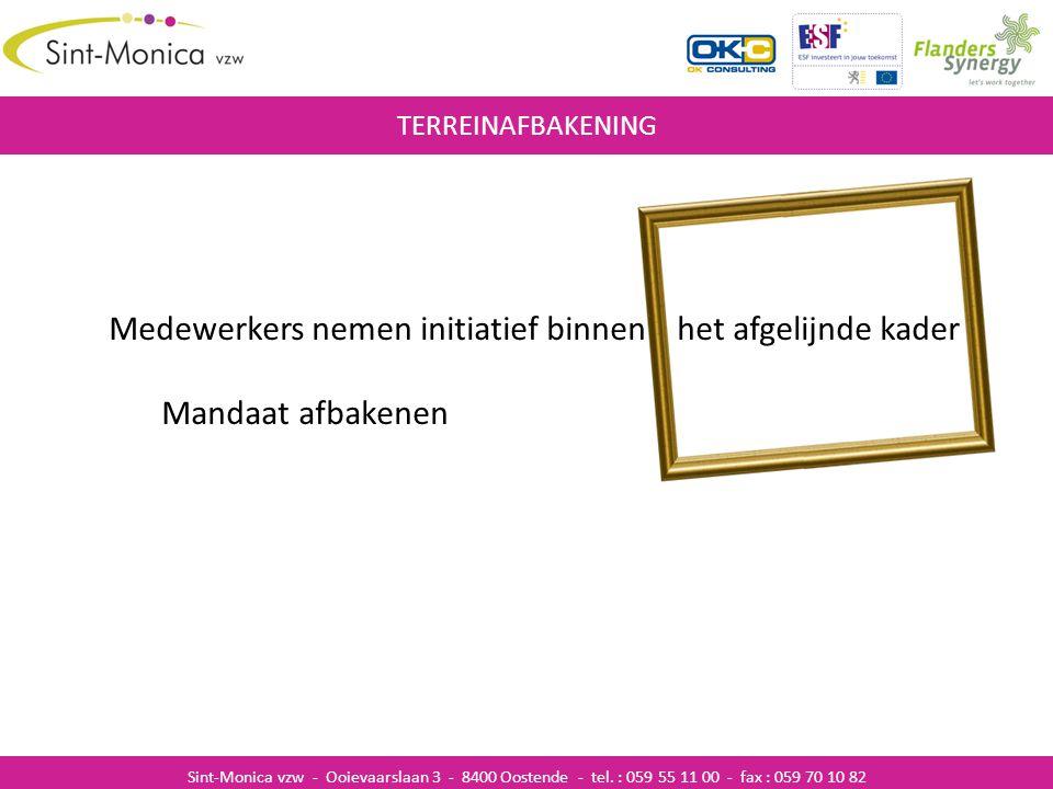 ZIEKENHUISINFECTIES TERREINAFBAKENING Sint-Monica vzw - Ooievaarslaan 3 - 8400 Oostende - tel. : 059 55 11 00 - fax : 059 70 10 82 Medewerkers nemen i