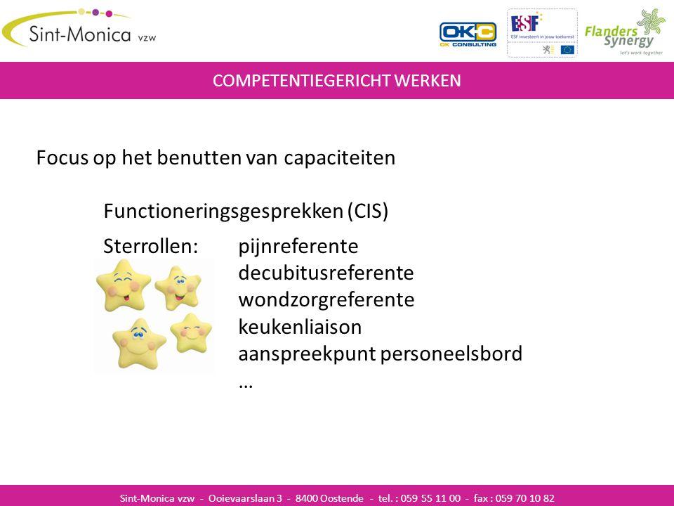 ZIEKENHUISINFECTIES COMPETENTIEGERICHT WERKEN Sint-Monica vzw - Ooievaarslaan 3 - 8400 Oostende - tel. : 059 55 11 00 - fax : 059 70 10 82 Focus op he