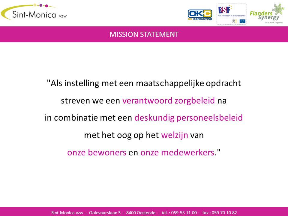 ZIEKENHUISINFECTIES MISSION STATEMENT Sint-Monica vzw - Ooievaarslaan 3 - 8400 Oostende - tel. : 059 55 11 00 - fax : 059 70 10 82
