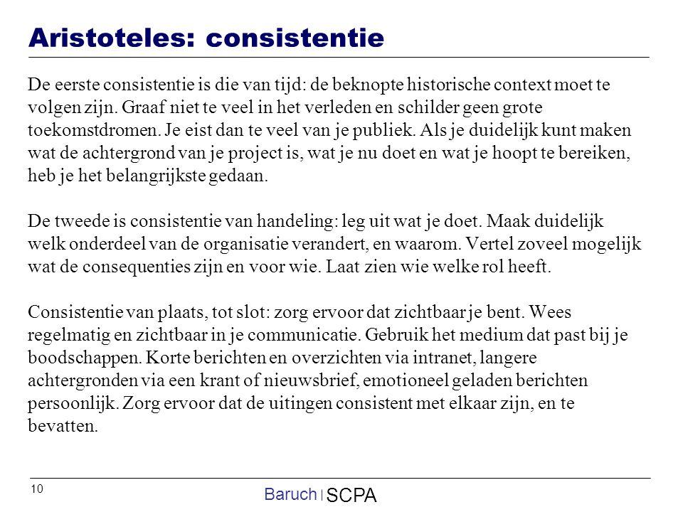 10 SCPA Baruch Aristoteles: consistentie De eerste consistentie is die van tijd: de beknopte historische context moet te volgen zijn. Graaf niet te ve