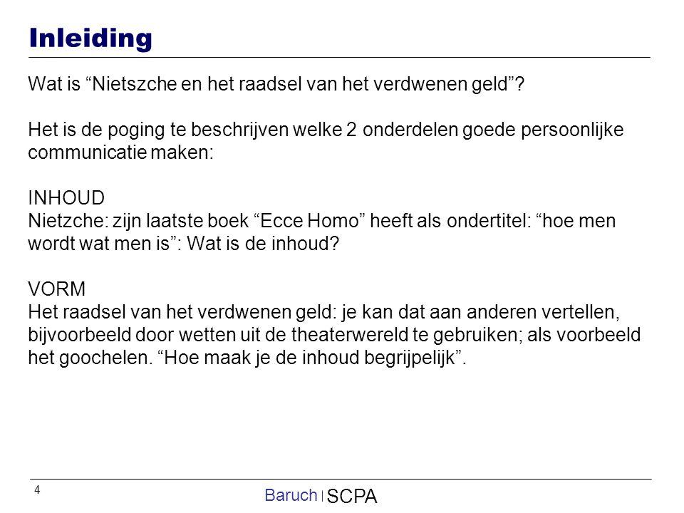"""4 SCPA Baruch Inleiding Wat is """"Nietszche en het raadsel van het verdwenen geld""""? Het is de poging te beschrijven welke 2 onderdelen goede persoonlijk"""