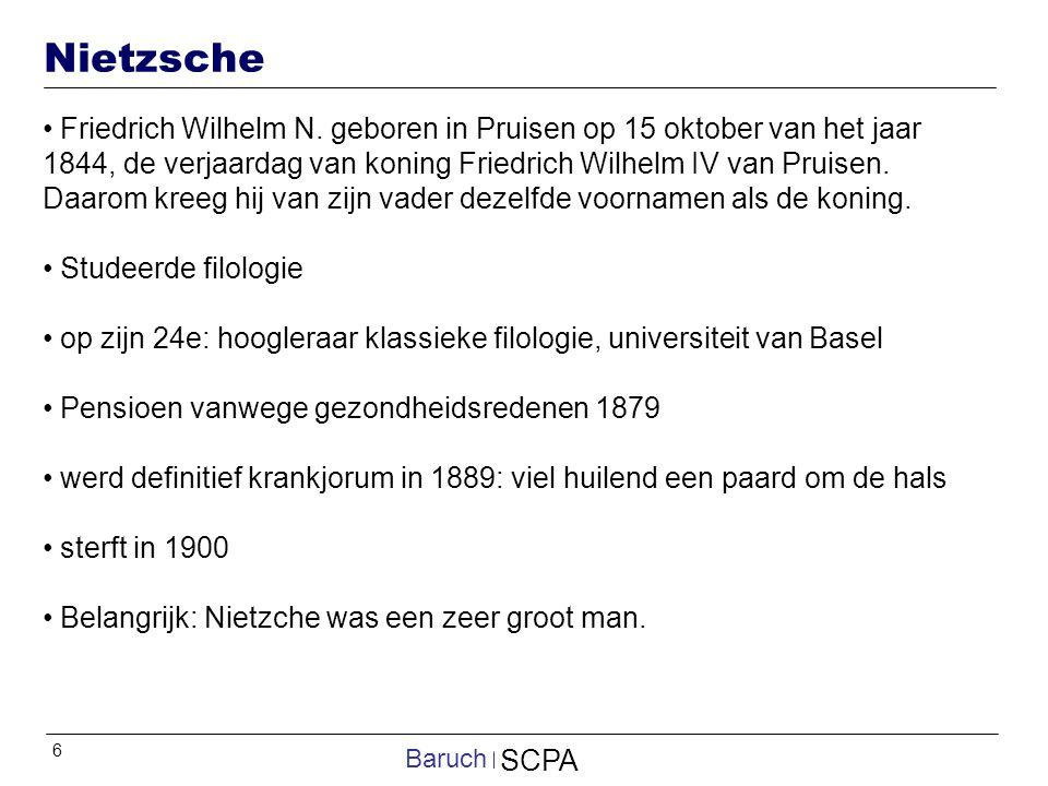 6 SCPA Baruch Nietzsche Friedrich Wilhelm N. geboren in Pruisen op 15 oktober van het jaar 1844, de verjaardag van koning Friedrich Wilhelm IV van Pru