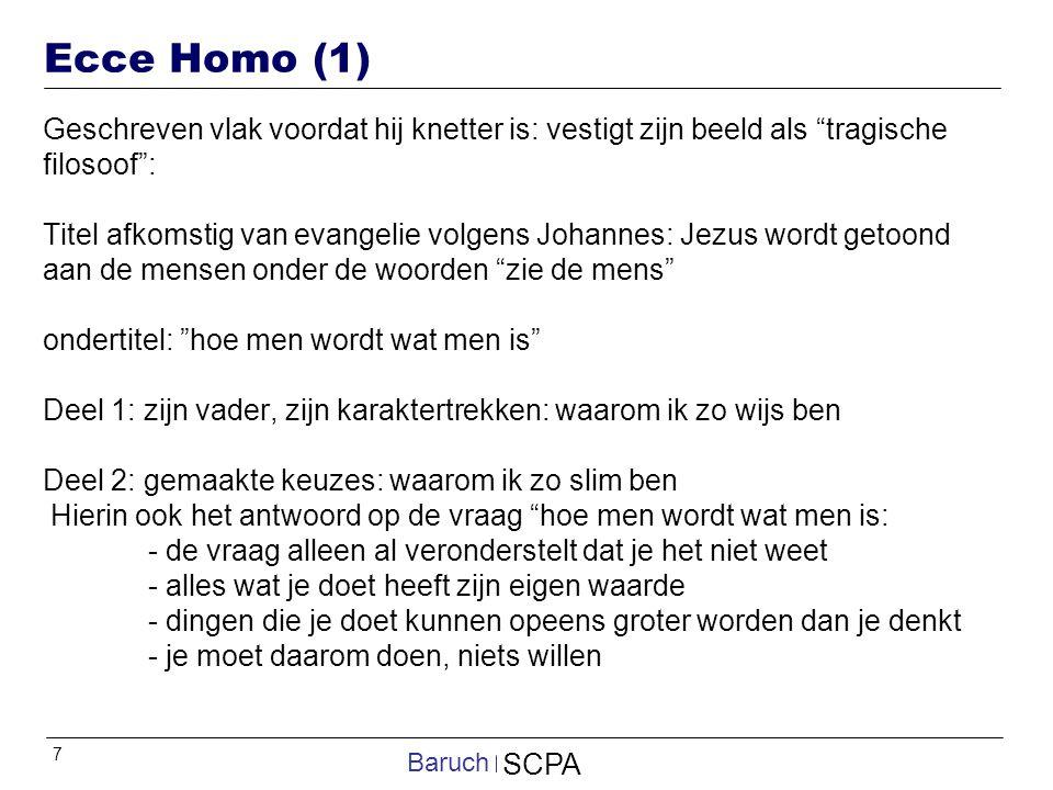 """7 SCPA Baruch Ecce Homo (1) Geschreven vlak voordat hij knetter is: vestigt zijn beeld als """"tragische filosoof"""": Titel afkomstig van evangelie volgens"""