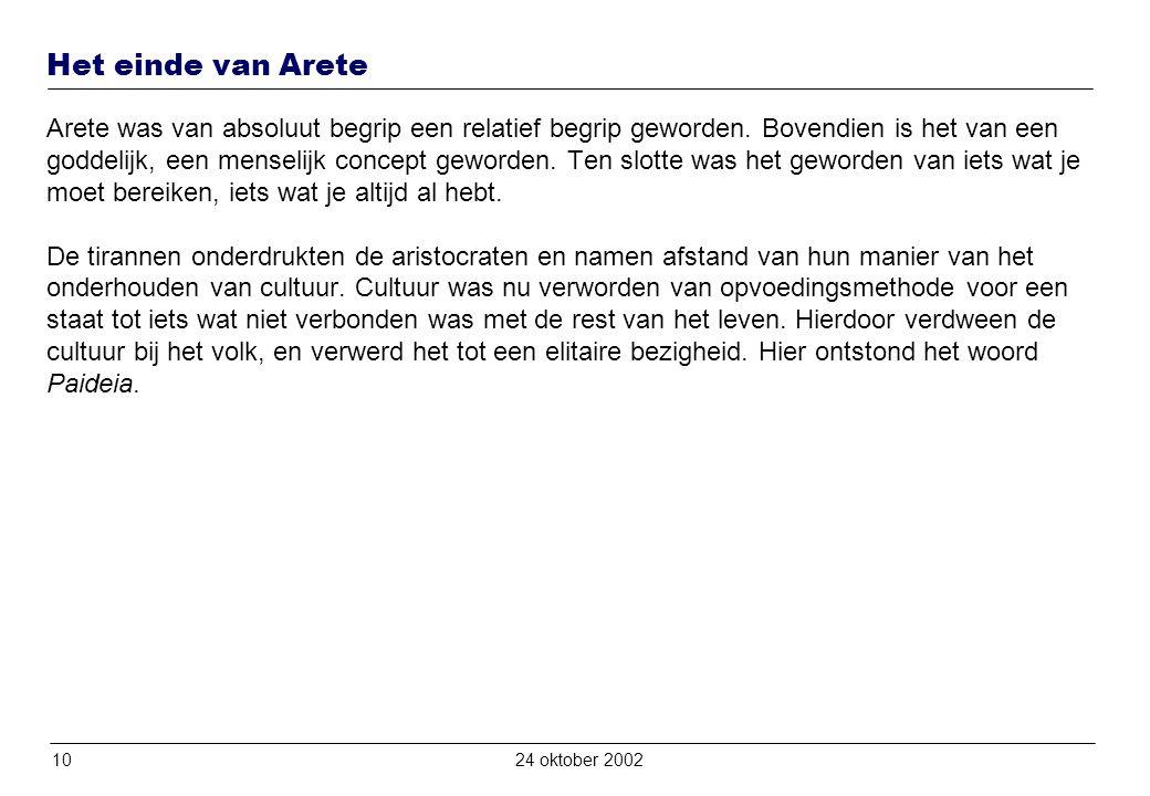 1024 oktober 2002 Het einde van Arete Arete was van absoluut begrip een relatief begrip geworden.