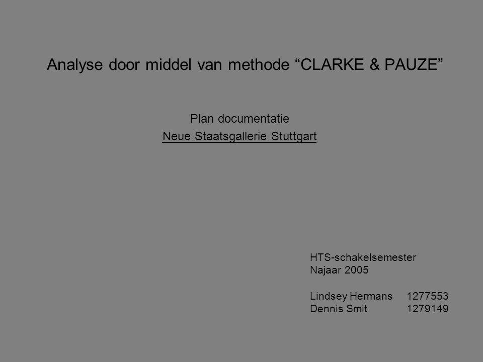 """Analyse door middel van methode """"CLARKE & PAUZE"""" Plan documentatie Neue Staatsgallerie Stuttgart HTS-schakelsemester Najaar 2005 Lindsey Hermans127755"""