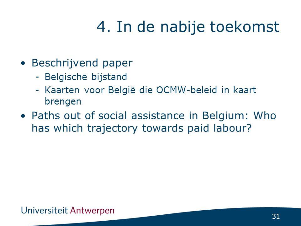 31 Beschrijvend paper -Belgische bijstand -Kaarten voor België die OCMW-beleid in kaart brengen Paths out of social assistance in Belgium: Who has which trajectory towards paid labour.