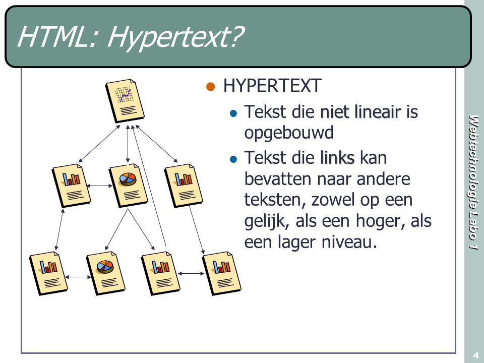 Webtechnologie Labo 1 4 HTML: Hypertext.