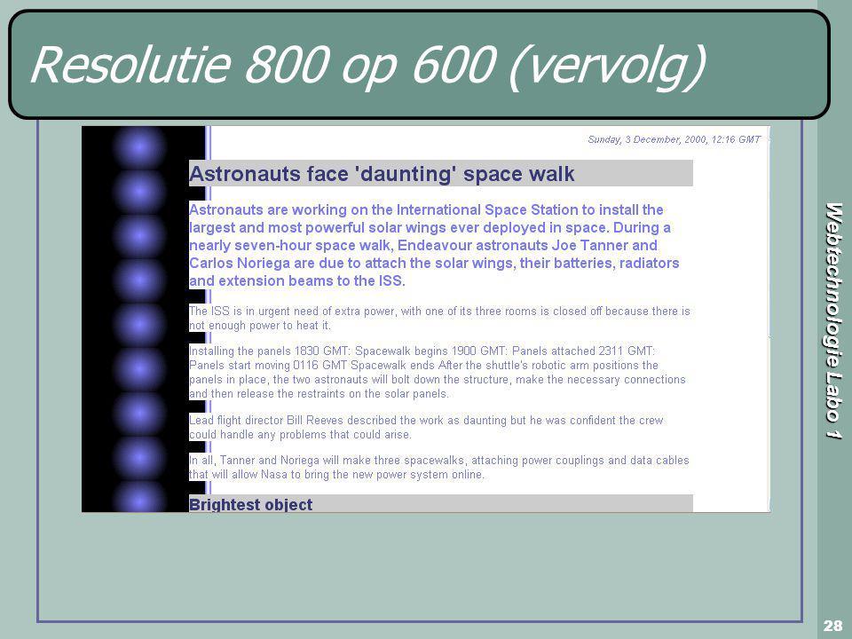 Webtechnologie Labo 1 28 Resolutie 800 op 600 (vervolg)