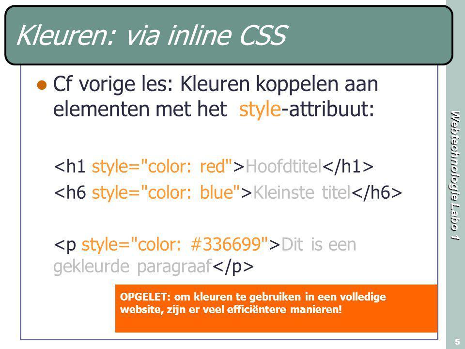 Webtechnologie Labo 1 56 Stijlregels EXTERN STIJLBLAD stijlregels voor klasses stijlregels voor elementen