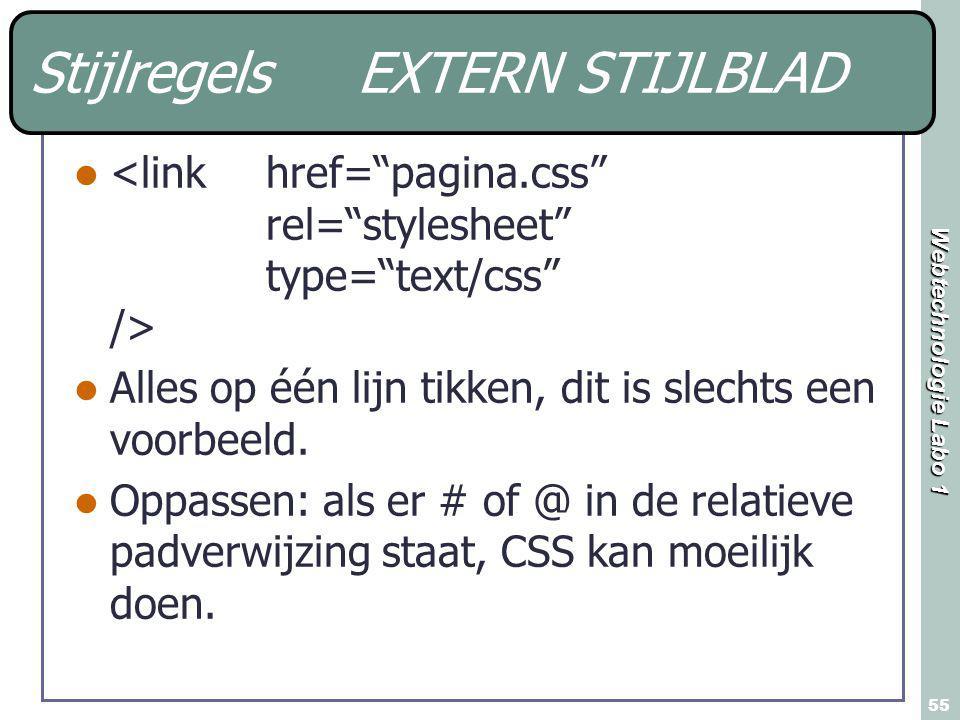 Webtechnologie Labo 1 55 Stijlregels EXTERN STIJLBLAD Alles op één lijn tikken, dit is slechts een voorbeeld.