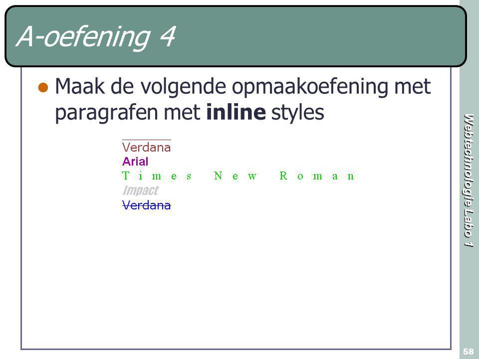Webtechnologie Labo 1 58 A-oefening 4 Maak de volgende opmaakoefening met paragrafen met inline styles