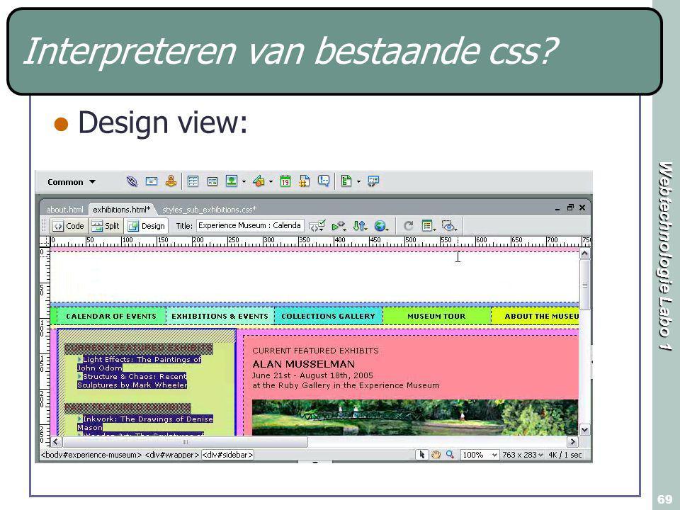 Webtechnologie Labo 1 69 Interpreteren van bestaande css Design view:
