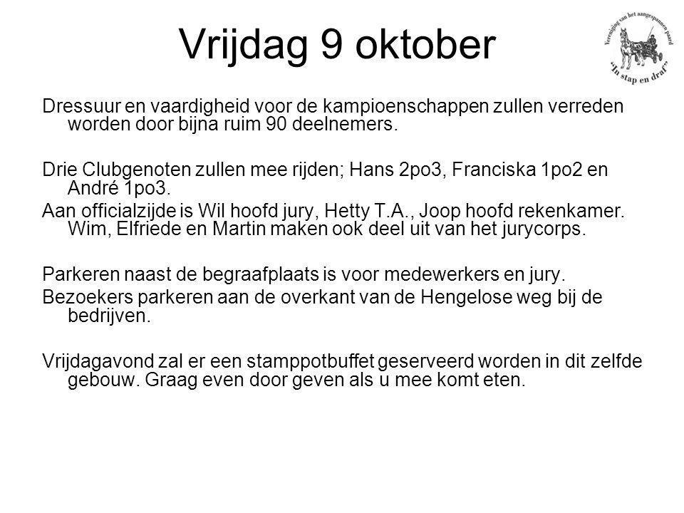 Vrijdag 9 oktober Dressuur en vaardigheid voor de kampioenschappen zullen verreden worden door bijna ruim 90 deelnemers.