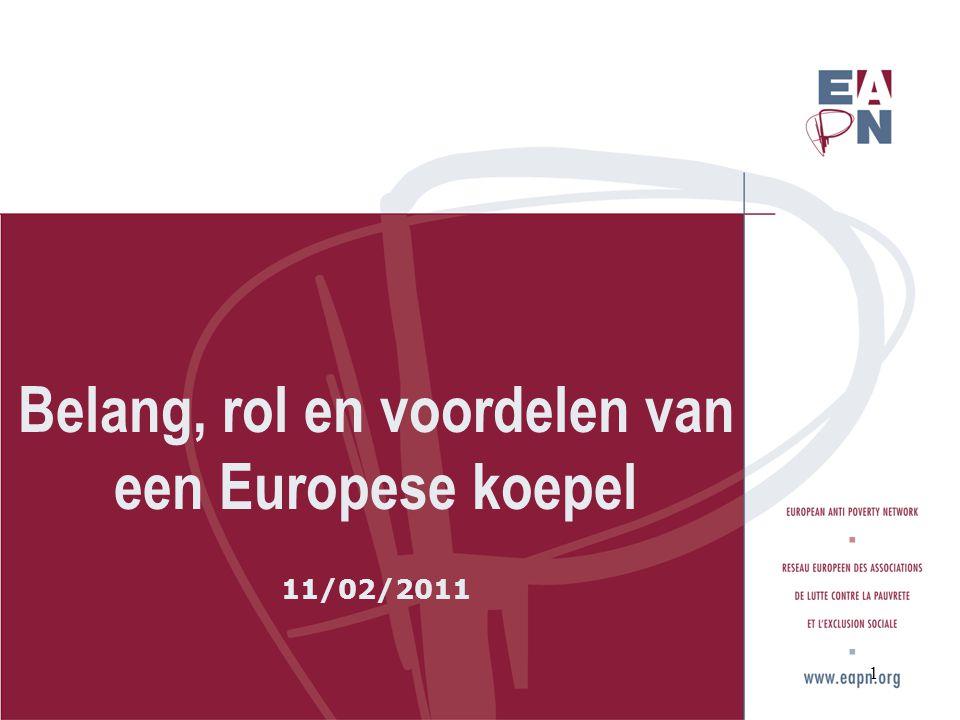 Belang, rol en voordelen van een Europese koepel 11/02/2011 1