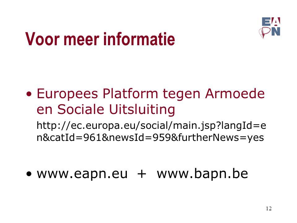 Voor meer informatie Europees Platform tegen Armoede en Sociale Uitsluiting http://ec.europa.eu/social/main.jsp?langId=e n&catId=961&newsId=959&furthe