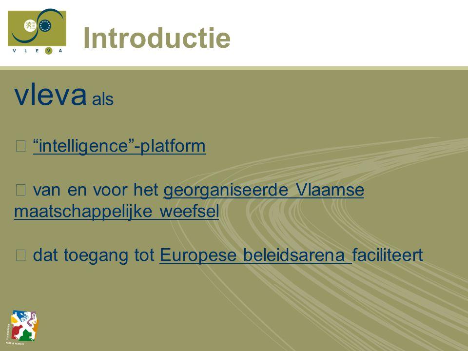 Introductie vleva als  intelligence -platform  van en voor het georganiseerde Vlaamse maatschappelijke weefsel  dat toegang tot Europese beleidsarena faciliteert