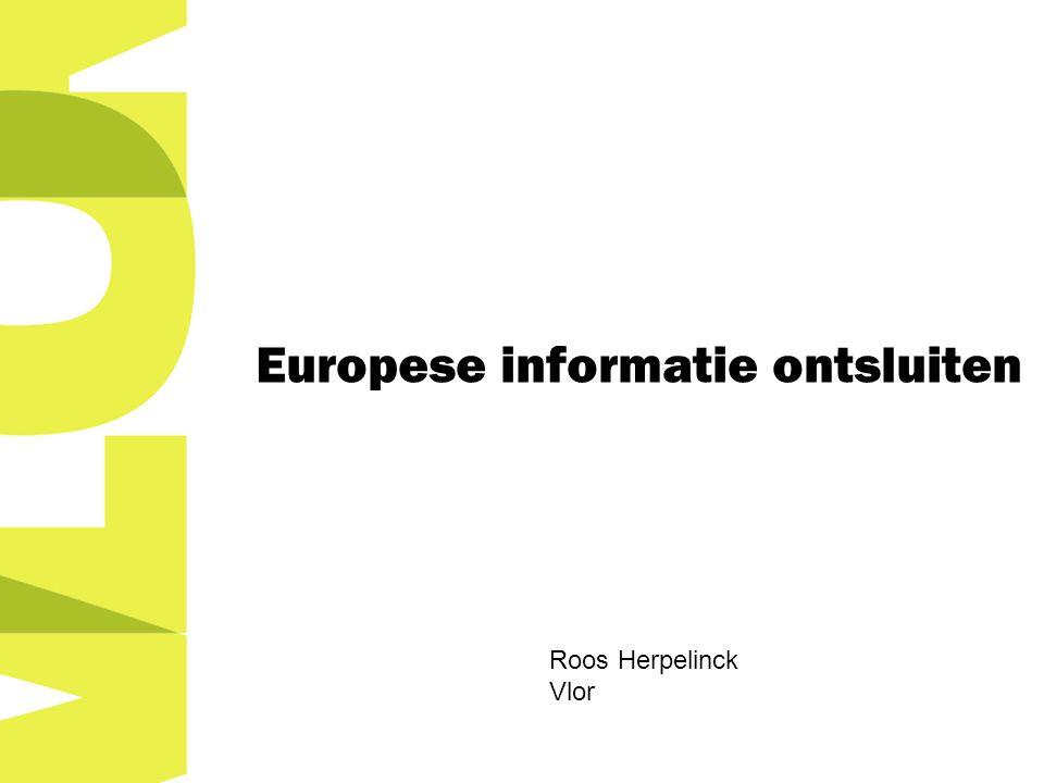 Europese informatie ontsluiten Roos Herpelinck Vlor