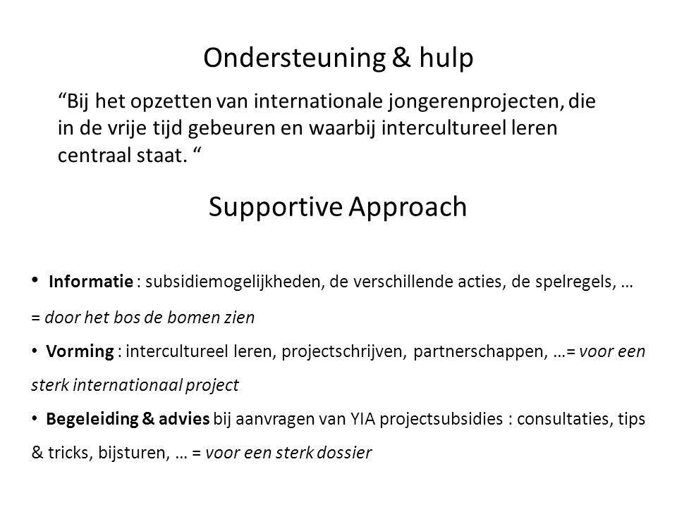 Ondersteuning & hulp Bij het opzetten van internationale jongerenprojecten, die in de vrije tijd gebeuren en waarbij intercultureel leren centraal staat.