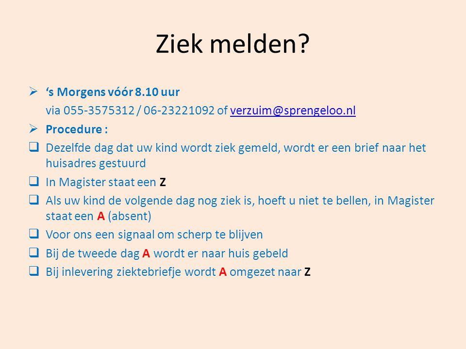 Ziek melden?  's Morgens vóór 8.10 uur via 055-3575312 / 06-23221092 of verzuim@sprengeloo.nlverzuim@sprengeloo.nl  Procedure :  Dezelfde dag dat u
