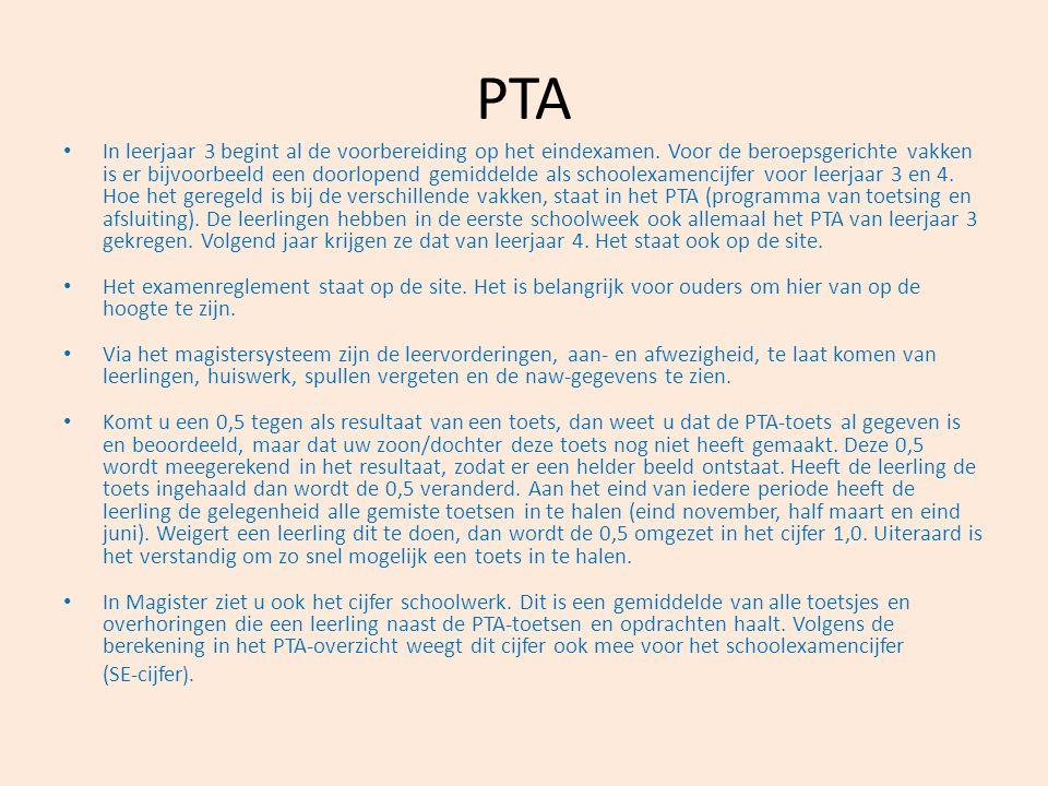 PTA In leerjaar 3 begint al de voorbereiding op het eindexamen. Voor de beroepsgerichte vakken is er bijvoorbeeld een doorlopend gemiddelde als school
