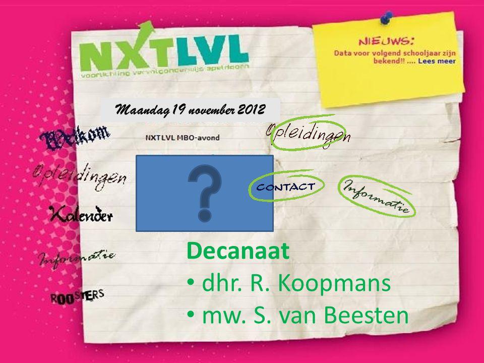 Maandag 19 november 2012 Decanaat dhr. R. Koopmans mw. S. van Beesten