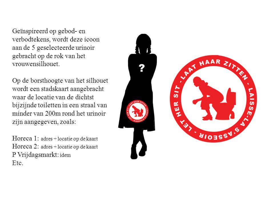 Geïnspireerd op gebod- en verbodtekens, wordt deze icoon aan de 5 geselecteerde urinoir gebracht op de rok van het vrouwensilhouet.