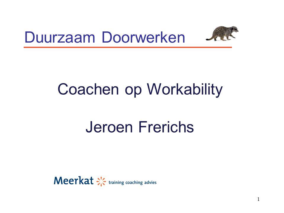 1 Duurzaam Doorwerken Coachen op Workability Jeroen Frerichs