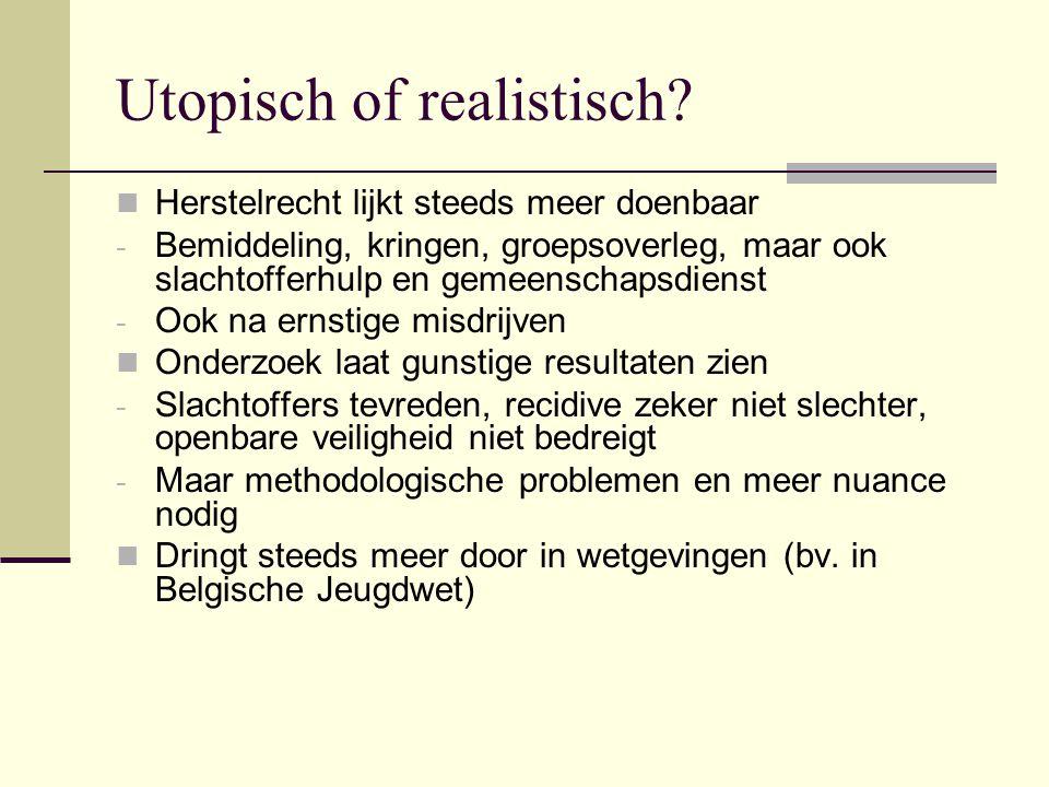 Utopisch of realistisch? Herstelrecht lijkt steeds meer doenbaar - Bemiddeling, kringen, groepsoverleg, maar ook slachtofferhulp en gemeenschapsdienst