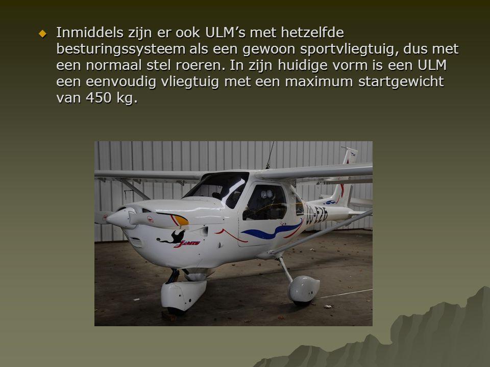  Inmiddels zijn er ook ULM's met hetzelfde besturingssysteem als een gewoon sportvliegtuig, dus met een normaal stel roeren. In zijn huidige vorm is