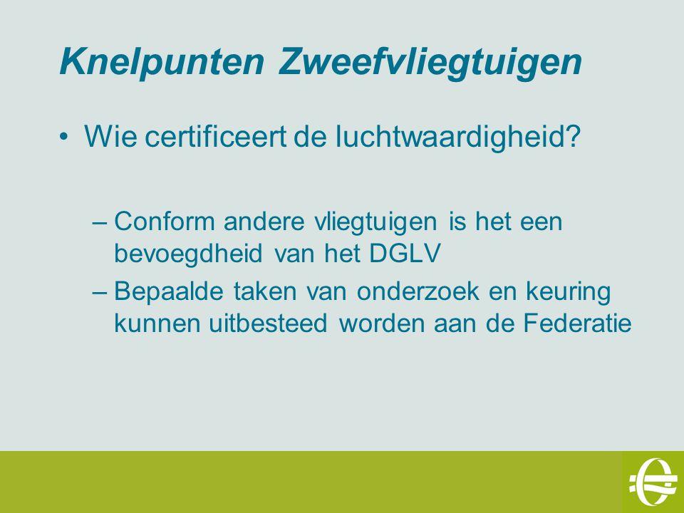Knelpunten Zweefvliegtuigen Wie certificeert de luchtwaardigheid.