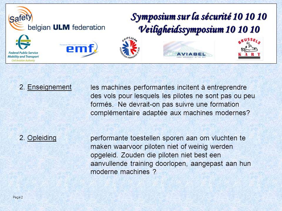 Symposium sur la sécurité 10 10 10 Veiligheidssymposium 10 10 10 Page 2 2. Enseignement 2. Opleiding les machines performantes incitent à entreprendre