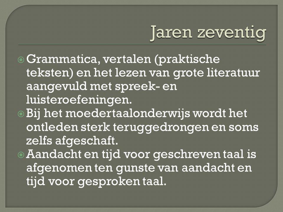 Grammatica, vertalen (praktische teksten) en het lezen van grote literatuur aangevuld met spreek- en luisteroefeningen.