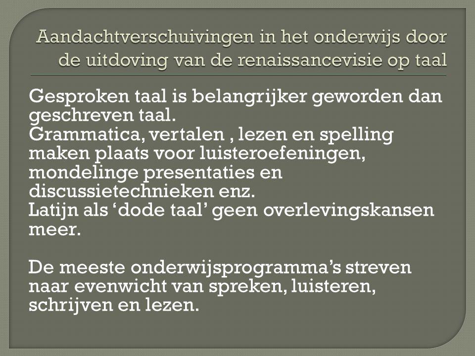 Gesproken taal is belangrijker geworden dan geschreven taal.