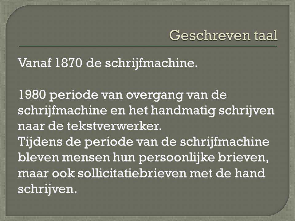 Vanaf 1870 de schrijfmachine.